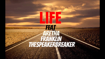 LIFE feat ARETHA FRANKLIN