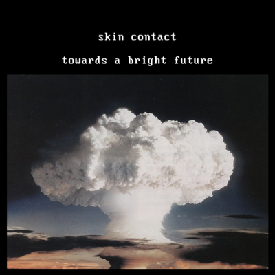 Skin Contact - Towards a Bright Future
