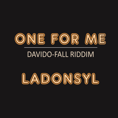 One For Me (Davido-Fall Riddim)