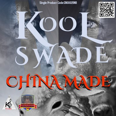 China Made by  Kool Swade (Single Exclusive Only On Musicoin)