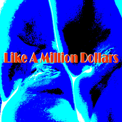 Like A Million Dollars