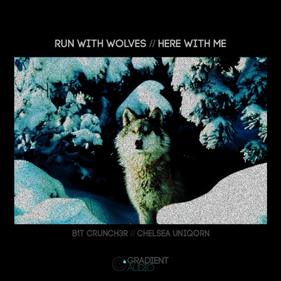 B1t Crunch3r - Run With The Wolves feat. Chelsea Uniqorn
