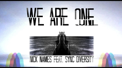 Nick Names - We Are One (feat. Sync Diversity)