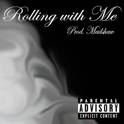 Rolling with Me