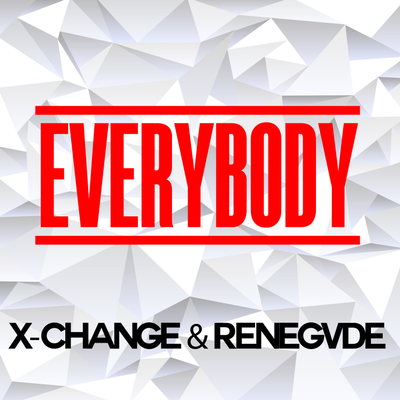 X-Change & Renegvde - Everybody