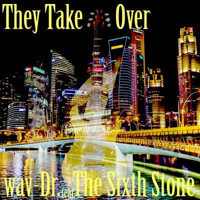 They Take Over (feat. The Sixth Stone)