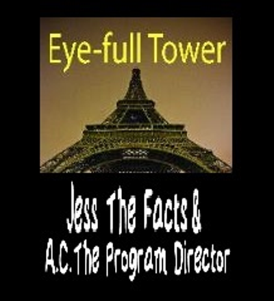 Eye Full Tower - Jess The Facts and A.C. The Program Director