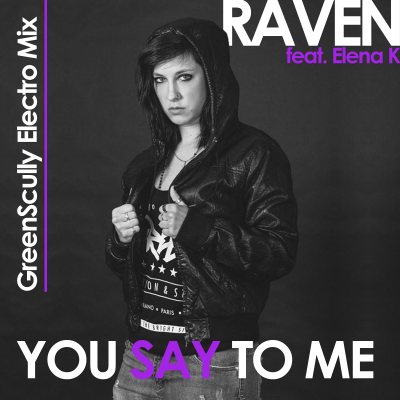 You Say To Me (GreenScully Electro Remix) [feat. Elena K]