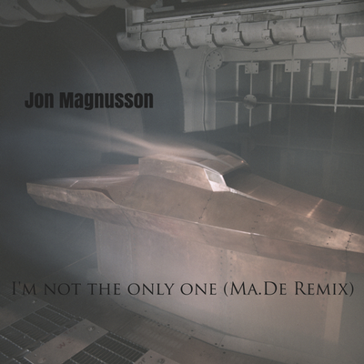 I'm Not The Only One (Ma.De Remix)