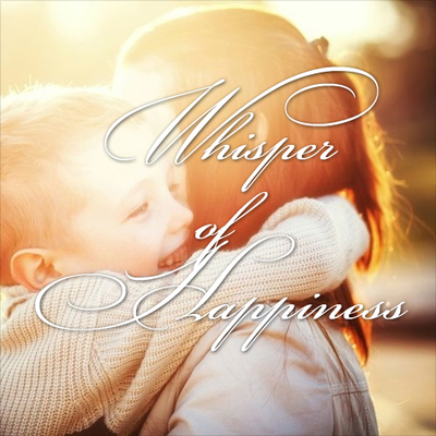 Whisper of Happiness