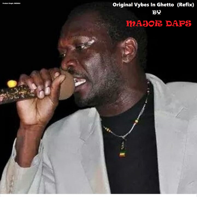 Original Vybes In Ghetto by Major Daps (Refix Single)