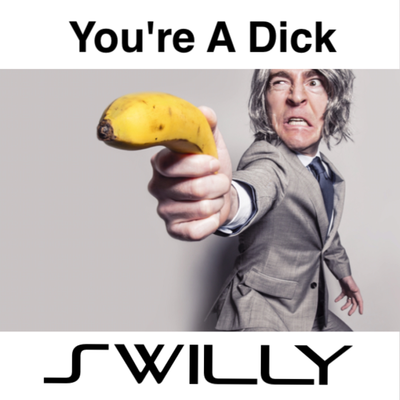 You're A Dick