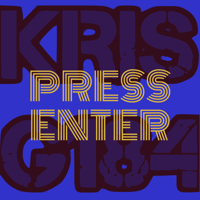 PRESS ENTER - KRISG184 - FT. KRIS T REEDER