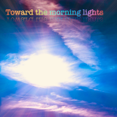 Toward the morning ligths