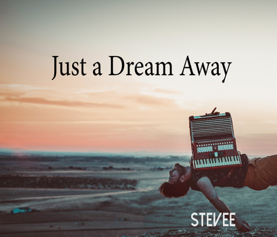 Just A Dream Away