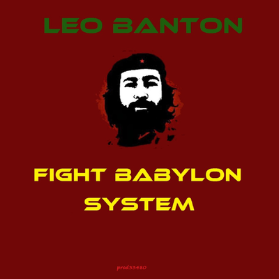 Leo Banton - Fight Babylon System