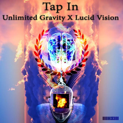 Tap In (Unlimited Gravity x Lucid Vision