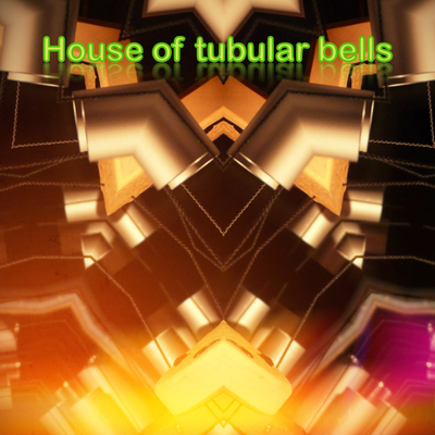 House of tubular bells