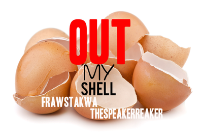 OUT MY SHELL feat. FRAWSTAKWA