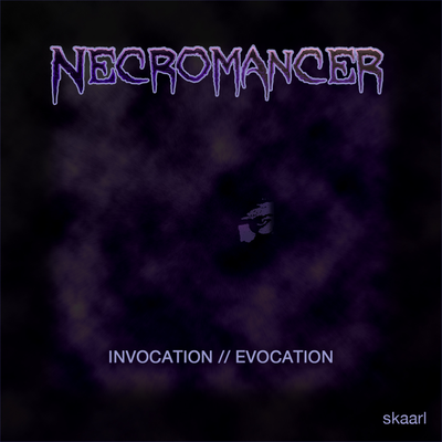 Necromancer (Evocation Mix)
