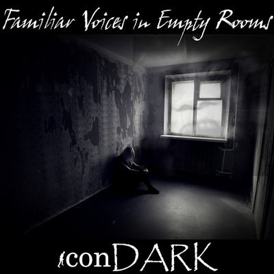Familiar Voices in Empty Rooms