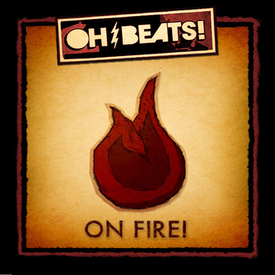 On Fire! by Oh, Beats!