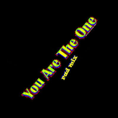 You Are The One (rad mix)