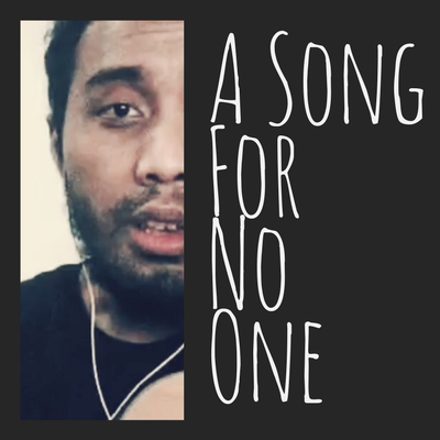 A Song For No One