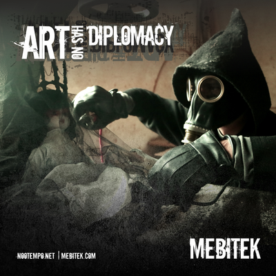 Art Has No Diplomacy - 08 -MebiStep  ( Beget Movement )