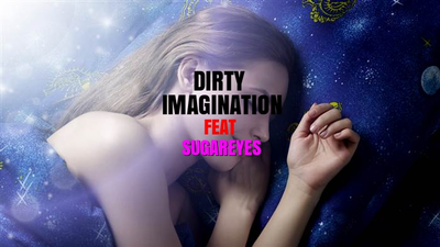 DIRTY IMAGINATION feat SUGAREYES