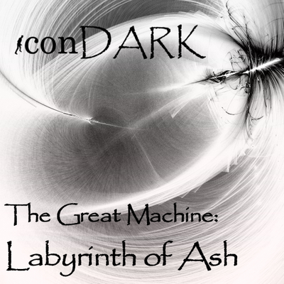 The Great Machine:  Labyrinth of Ash