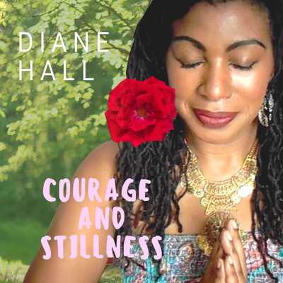 Courage and Stillness