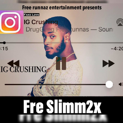 Fake Love (IG Crushin) by Fre Slimm2x  (Single)
