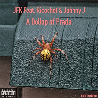 A Dollop Of Prada Feat. Ricochet & Johnny J (Prod EngelWood)