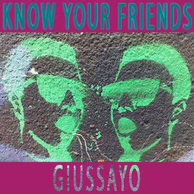 Giussayo ft. Know Your Friends