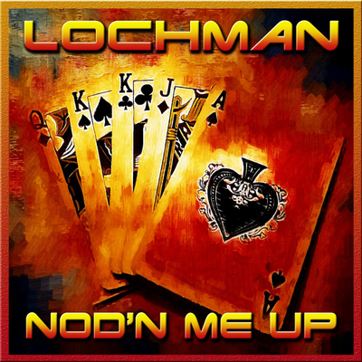 "Lochman ""Nod'n Me Up"""