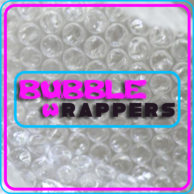 BUBBLE wRAPPERS