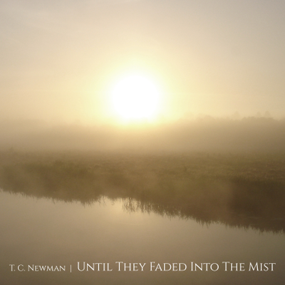 Until They Faded Into The Mist