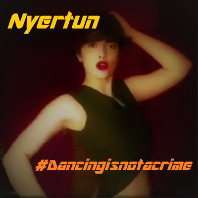 Nyertun - Dancing is no Crime