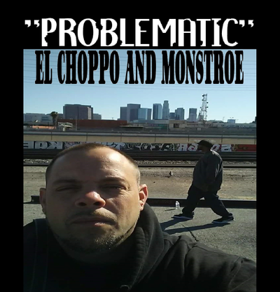 El Choppo and Monstroe - Problematic
