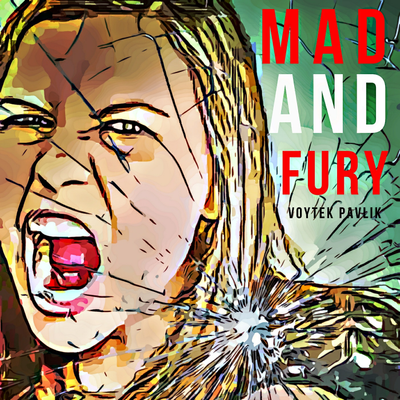Mad and Fury