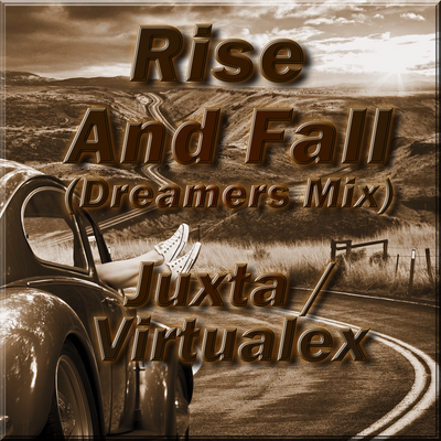 Rise and Fall (Dreamers Mix)
