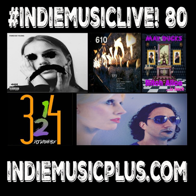 Indie Music LIVE! 80 - Automatik Eden, 4AM, 610, Max and the Ducks, DJ Wytehorse
