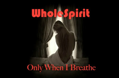 Only When I Breathe