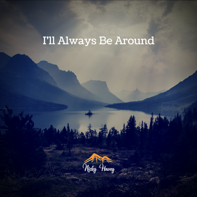 Nicky Havey - I'll Always Be Around