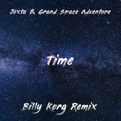 Time by Juxta & Grand Space Adventure