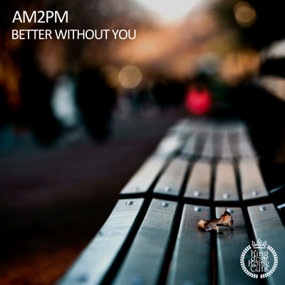 AM2PM - Better Without You (Reda Lahlou Radio Mix)