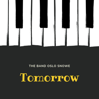 Tomorrow -- The Band Oslo Snowe