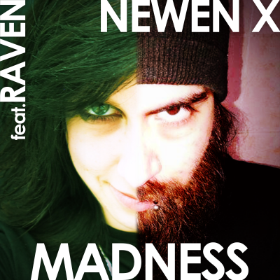 Madness [with Newen X]