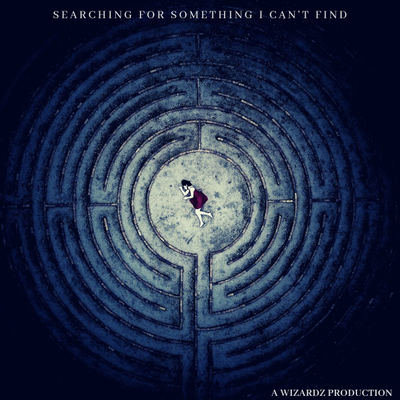 SEARCHING FOR SOMETHING I CAN'T FIND